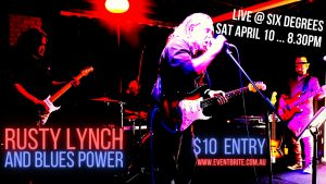 Rusty Lynch and Blues Power @ Six Degrees